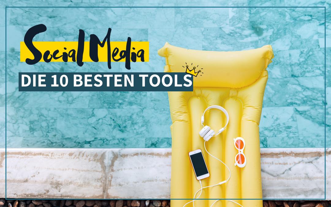Die 10 besten Tools für Social Media