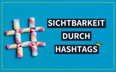 Sichtbarkeit durch Hashtags – so geht´s