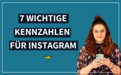 7 wichtige Kennzahlen für die Instagram-Analyse